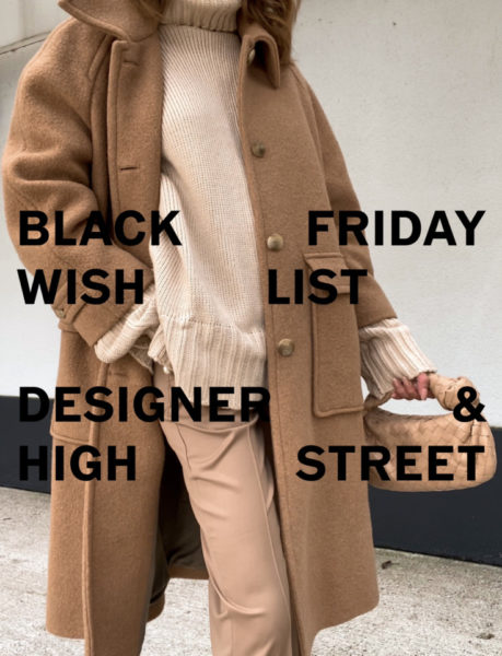 MY BLACK FRIDAY WISH LIST: DESIGNER & HIGH STREET